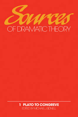 Sources of Dramatic Theory: Plato to Congreve Volume 1 (Paperback)