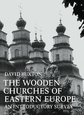 The Wooden Churches of Eastern Europe: An Introductory Survey (Paperback)