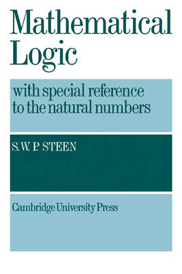 Mathematical Logic with Special Reference to the Natural Numbers (Paperback)