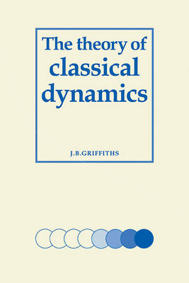 The Theory of Classical Dynamics (Paperback)
