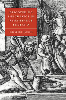Discovering the Subject in Renaissance England - Cambridge Studies in Renaissance Literature and Culture (Paperback)