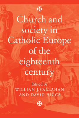 Church and Society in Catholic Europe of the Eighteenth Century (Paperback)