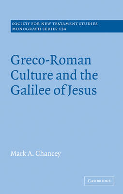 Greco-Roman Culture and the Galilee of Jesus - Society for New Testament Studies Monograph Series (Paperback)