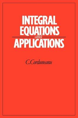 Integral Equations and Applications (Paperback)