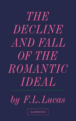 The Decline and Fall of the Romantic Ideal (Paperback)