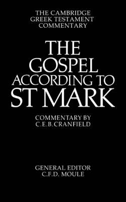 The Gospel according to St Mark: An Introduction and Commentary - Cambridge Greek Testament Commentaries (Paperback)