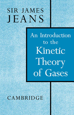 An Introduction to the Kinetic Theory of Gases - Cambridge Science Classics S. (Paperback)