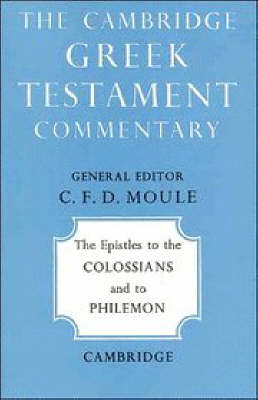 The Epistles to the Colossians and to Philemon - Cambridge Greek Testament Commentaries (Paperback)