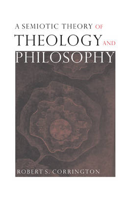 A Semiotic Theory of Theology and Philosophy (Paperback)