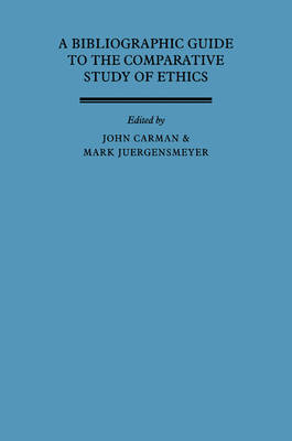 A Bibliographic Guide to the Comparative Study of Ethics (Paperback)