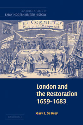 London and the Restoration, 1659-1683 - Cambridge Studies in Early Modern British History (Paperback)