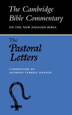 The Pastoral Letters - Cambridge Bible Commentaries on the New Testament (Paperback)