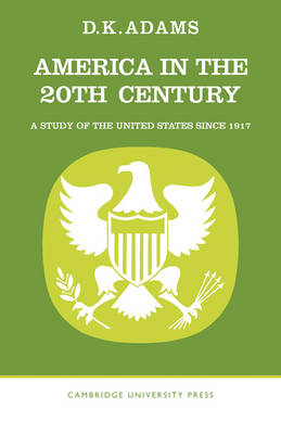 America in the Twentieth Century: A Study of the United States Since 1917 (Paperback)
