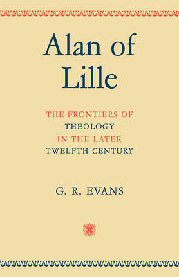 Alan of Lille: The Frontiers of Theology in the Later Twelfth Century (Paperback)