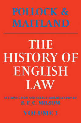 The History of English Law: Volume 1: Before the Time of Edward I (Paperback)