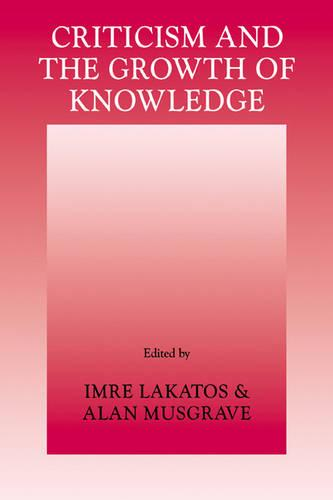 Criticism and the Growth of Knowledge: Volume 4 (Paperback)