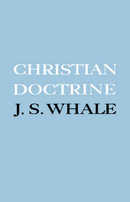 Christian Doctrine: Eight Lectures Delivered in the University of Cambridge to Undergraduates of All Faculties (Paperback)