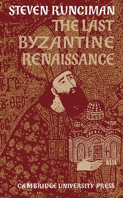 The Last Byzantine Renaissance (Paperback)