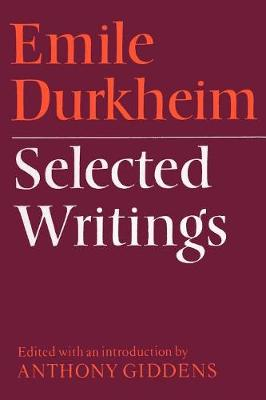Emile Durkheim: Selected Writings (Paperback)