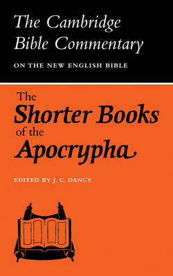 The Shorter Books of the Apocrypha - Cambridge Bible Commentaries on the Apocrypha (Paperback)