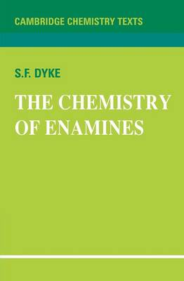 Cambridge Texts in Chemistry and Biochemistry: The Chemistry of Enamines (Paperback)