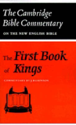 The First Book of Kings - Cambridge Bible Commentaries: Old Testament 32 Volume Set (Paperback)
