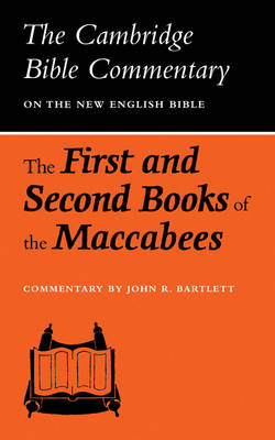The First and Second Books of the Maccabees - Cambridge Bible Commentaries: Apocrypha 5 Volume Set (Paperback)