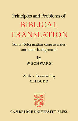 Principles and Problems of Biblical Translation: Some Reformation Controversies and their Background (Paperback)