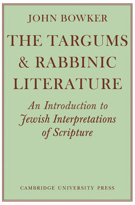 The Targums and Rabbinic Literature: An Introduction to Jewish Interpretations of Scripture (Paperback)