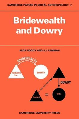 Bridewealth and Dowry - Cambridge Papers in Social Anthropology 7 (Paperback)