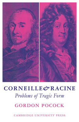 Corneille and Racine: Problems of Tragic Form (Paperback)