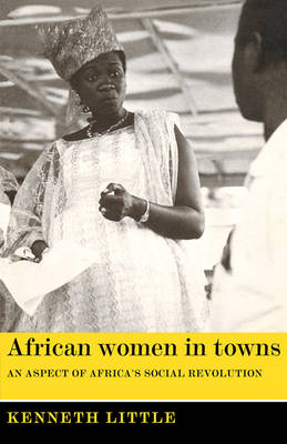 African Women in Towns: An Aspect of Africa's Social Revolution (Paperback)