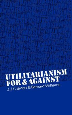 Utilitarianism: For and Against (Paperback)