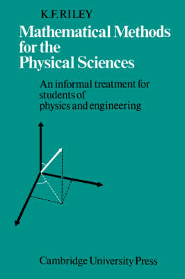 Mathematical Methods for the Physical Sciences: An Informal Treatment for Students of Physics and Engineering (Paperback)
