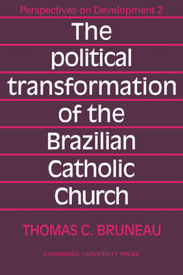 The Political Transformation of the Brazilian Catholic Church - Perspectives on Development 2 (Paperback)