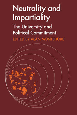 Neutrality and Impartiality: The University and Political Commitment (Paperback)
