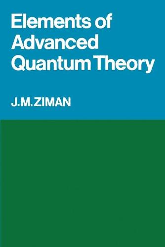 Elements of Advanced Quantum Theory (Paperback)