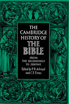 The Cambridge History of the Bible: From the Beginnings to Jerome Volume 1 (Paperback)