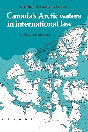Canada's Arctic Waters in International Law - Studies in Polar Research (Paperback)
