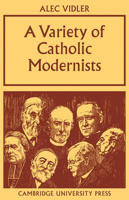 A Variety of Catholic Modernists (Paperback)