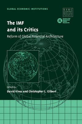 Global Economic Institutions: The IMF and its Critics: Reform of Global Financial Architecture Series Number 5 (Paperback)