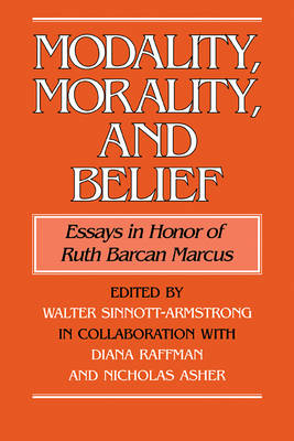 Modality, Morality and Belief: Essays in Honor of Ruth Barcan Marcus (Paperback)