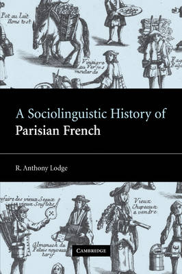 A Sociolinguistic History of Parisian French (Paperback)
