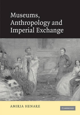 Museums, Anthropology and Imperial Exchange (Paperback)