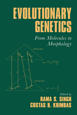 Evolutionary Genetics: From Molecules to Morphology (Paperback)