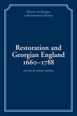 Theatre in Europe: A Documentary History: Restoration and Georgian England 1660-1788 (Paperback)