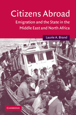 Citizens Abroad: Emigration and the State in the Middle East and North Africa - Cambridge Middle East Studies (Paperback)
