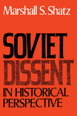Soviet Dissent in Historical Perspective (Paperback)