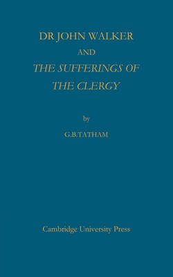 Dr John Walker and The Sufferings of the Clergy (Paperback)