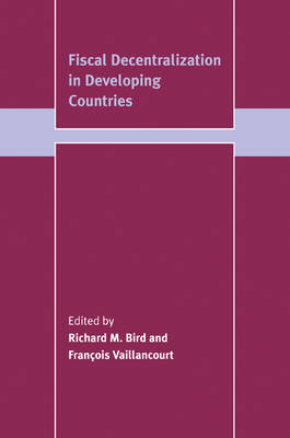Fiscal Decentralization in Developing Countries - Trade and Development (Paperback)